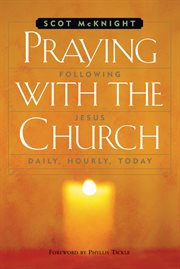 Praying with the Church Following Jesus Daily, Hourly, Today cover image