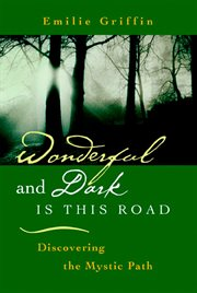 Wonderful and Dark is This Road Discovering the Mystic Path cover image
