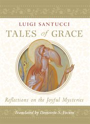 Tales of grace reflections on the Joyful Mysteries cover image