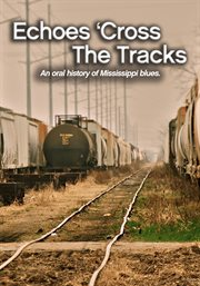 Echoes 'cross the tracks cover image