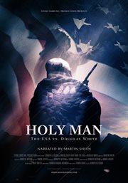Holy man: the USA vs. Douglas White cover image