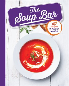 The Soup Bar: 80 Recipes to Heal & Nourish by Sara Lewis