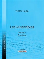 Les misérables. Tome I, Fantine cover image