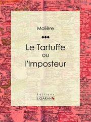 Le Tartuffe, ou, l'imposteur cover image