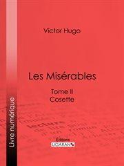 Les misérables. Tome II, Cosette cover image