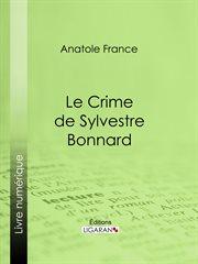 Le crime de Sylvestre Bonnard cover image