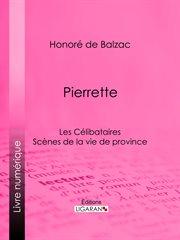 Pierrette : Les Célibataires cover image