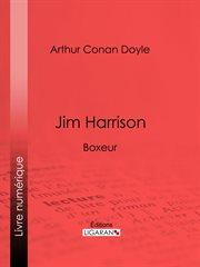 Jim Harrison: Boxeur cover image