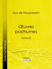 Œuvres posthumes. Tome II cover image