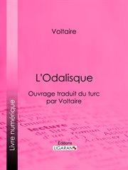 L'odalisque : ouvrage traduit du turc par Voltaire cover image