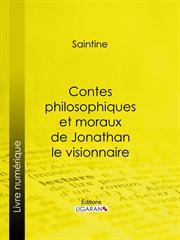 Contes philosophiques et moraux de jonathan le visionnaire cover image