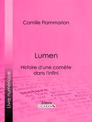 Lumen : histoire d'une comete dans l'infini cover image