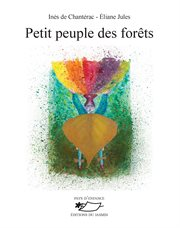 Petit peuple des forêts. Recueil de poèmes illustrés cover image