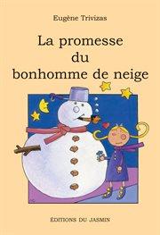 La promesse du bonhomme de neige. Un roman jeunesse rempli d'humour, de tendresse et de poésie cover image