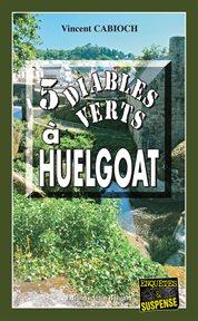 5 diables verts à Huelgoat : [Une enquête diabolique] cover image