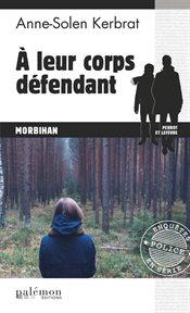 À leur corps défendant. Un thriller breton palpitant cover image