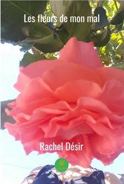 Les fleurs de mon mal. Recueil de poèmes en prose cover image