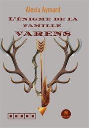 L'énigme de la famille Varens