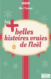 Les + belles histoires vraies de Noël cover image