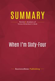 Summary: when i'm sixty-four. Review and Analysis of Teresa Ghilarducci's Book cover image