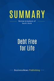 Summary: debt free for life. Review and Analysis of Bach's Book cover image