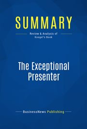 Summary: the exceptional presenter. Review and Analysis of Koegel's Book cover image