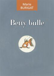 Betty Bulle : Un roman à la fois drôle et touchant cover image