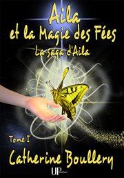 Aila et la magie des fées cover image