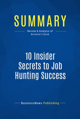Cover image for Summary: 10 Insider Secrets to Job Hunting Success