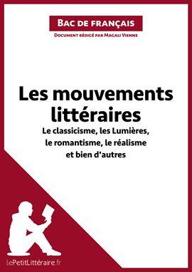 Cover image for Les mouvements littéraires - Le classicisme, les Lumières, le romantisme, le réalisme et bien d'a...
