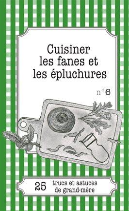 Cover image for Cuisiner les fanes et épluchures