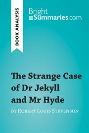 The Strange Case of Dr Jekyll and Mr Hyde by Robert Louis Stevenson (Book Analysis) : Detailed Summary, Analysis and Reading Guide cover image