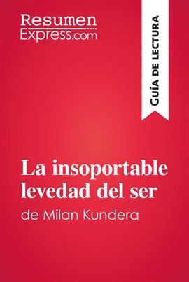 Cover image for La insoportable levedad del ser de Milan Kundera (Guía de lectura)