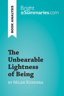 Cover image for The Unbearable Lightness of Being by Milan Kundera (Book Analysis)