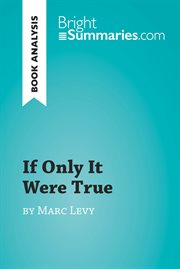 If only it were true by marc levy (book analysis). Detailed Summary, Analysis and Reading Guide cover image