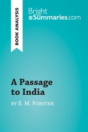 PASSAGE TO INDIA BY E.M. FORSTER : BOOK ANALYSIS : DETAILED SUMMARY, ANALYSIS AND READING GUIDE cover image