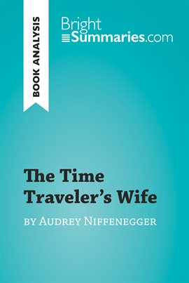 Cover image for The Time Traveler's Wife by Audrey Niffenegger (Book Analysis)