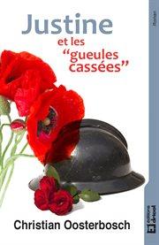 """Justine et les """"gueules cassées"""". Roman historique cover image"""