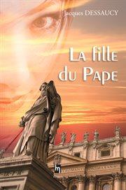 La fille du Pape cover image