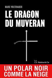 Le dragon du muveran. Un polar noir comme la neige cover image