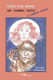 Casting pour un roman noir à reflets bleus. Roman cover image