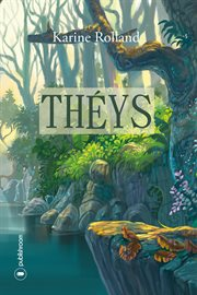 Theys : un roman fantastique engage cover image