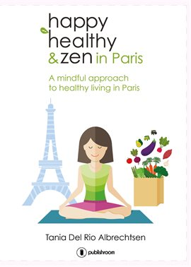 Cover image for Happy healthy and zen in Paris