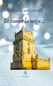 Et tombe la neige…. Roman cover image