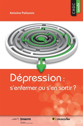 Cover image for Dépression: s'enfermer ou s'en sortir?