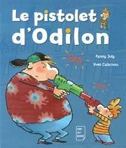 Le pistolet d'Odilon