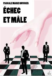 Echec et mâle : le mâle effet cover image