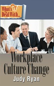 What's the Deal With Workplace Culture Change?