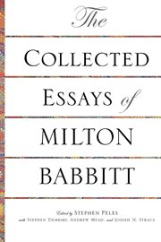 The Collected Essays of Milton Babbitt cover image