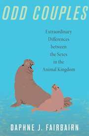 Odd couples. Extraordinary Differences between the Sexes in the Animal Kingdom cover image